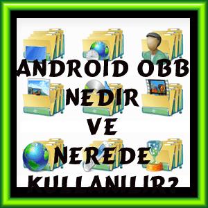 Android OBB Dosyası Nedir ve Nerede Kullanılır?